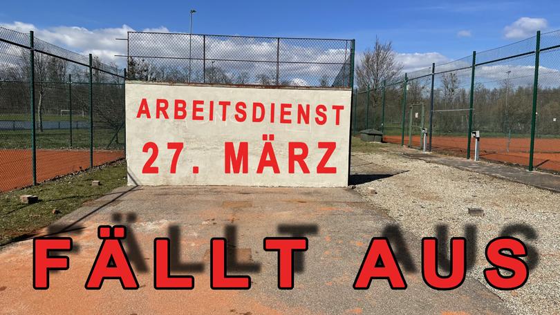 FRÜHJAHRS- ARBEITSDIENST  27. MRZ. 2021 FINDET AUCH NICHT STATT